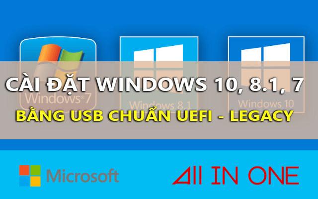 huong dan cai dat windows 10, 8.1, 7 bang usb