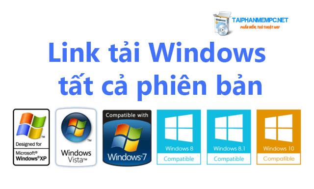 link tai windows tat ca phien ban toc do cao